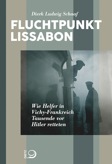 http-::dietz-verlag.de:isbn:9783801205256:Fluchtpunkt-Lissabon-Wie-Helfer-in-Vichy-Frankreich-Tausende-vor-Hitler-retteten-Dierk-Ludwig-Schaaf-300